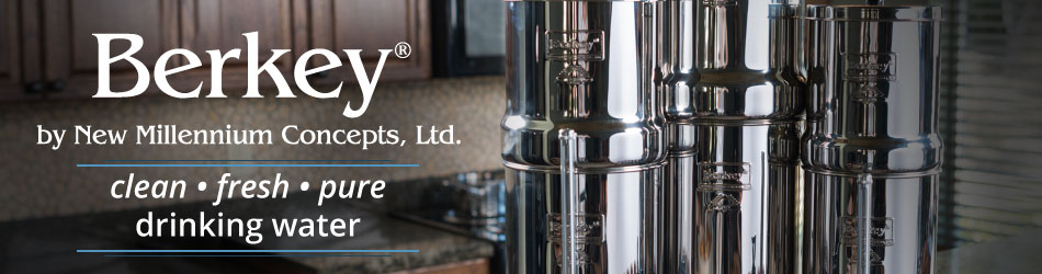 Berkey by New Millennium Concepts, Ltd.